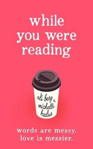 While You Were Readingby Ali Berg and Michelle Kalus