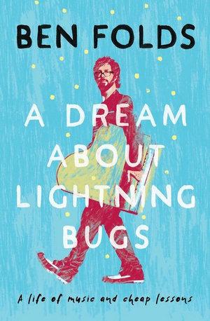 A Dream About Lightning Bugsby Ben Folds