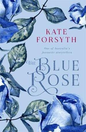 The Blue Roseby Kate Forsyth