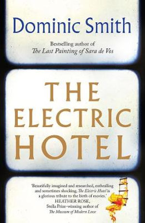 The Electric Hotelby Dominic Smith