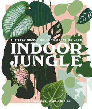 Indoor Jungleby Lauren Camilleri and Sophia Kaplan