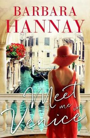 Meet Me in Veniceby Barbara Hannay