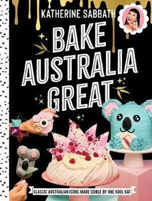 Bake Australia Greatby Katherine Sabbath