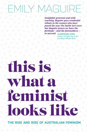 This is What a Feminist Looks Likeby Emily Maguire