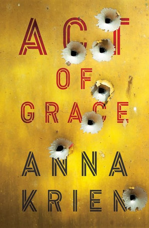 Act of Graceby Anna Krien