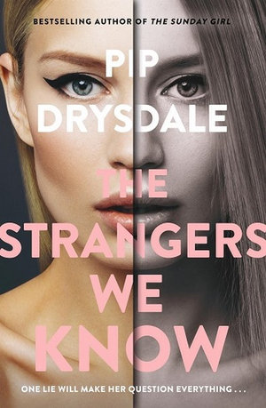The Strangers We Knowby Pip Drysdale
