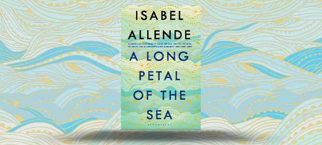 REVIEW: A Long Petal of the Sea by Isabel Allende - The Booktopian