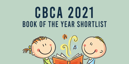 The 2021 CBCA Book of the Year shortlist is here! - The ...