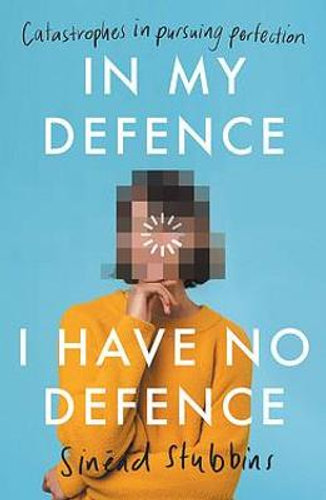 In my defence i have no defence