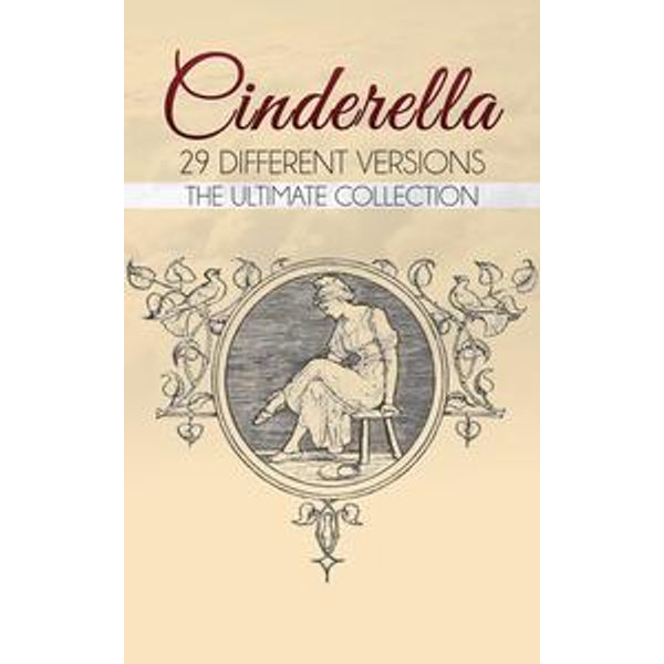 Cinderella: The Ultimate Collection - Charles Perrault, Brothers Grimm, Joseph Jacobs | Karta-nauczyciela.org