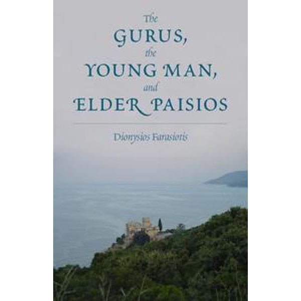 The Gurus, the Young Man, and Elder Paisios - Dionysios Farasiotis | 2020-eala-conference.org