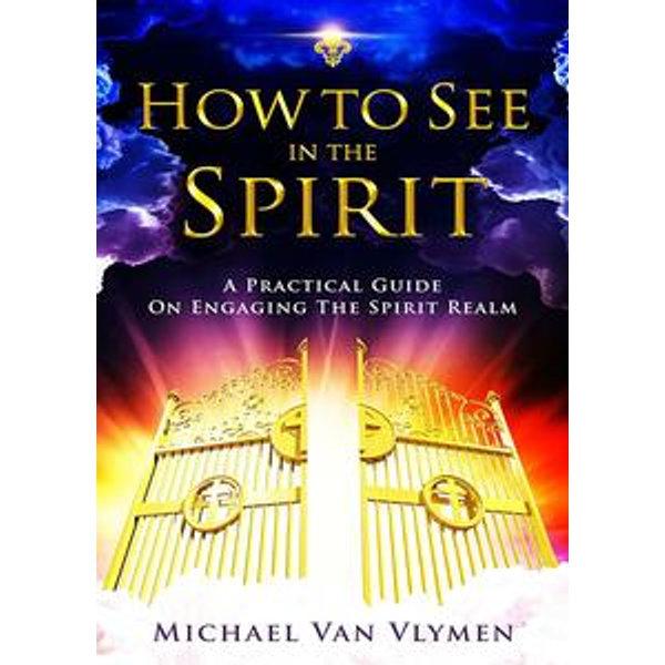 How to See in the Spirit - Michael Van Vlymen   Karta-nauczyciela.org