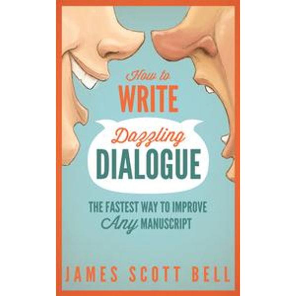 How to Write Dazzling Dialogue - James Scott Bell | Karta-nauczyciela.org