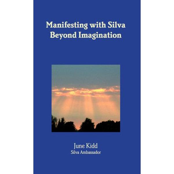Manifesting with Silva Beyond Imagination - June Kidd | 2020-eala-conference.org
