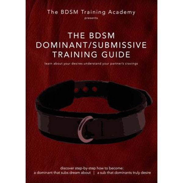The BDSM Dominant Submissive Training Guide - Master Bishop, Mistress Sophia | 2020-eala-conference.org