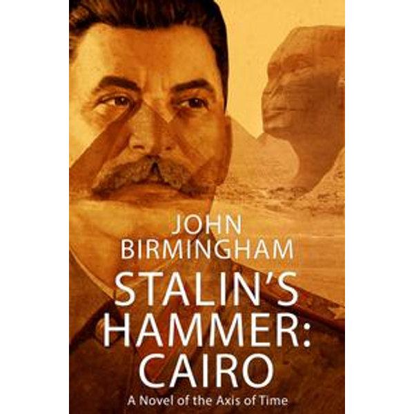 Stalin's Hammer: Cairo - John Birmingham | Karta-nauczyciela.org