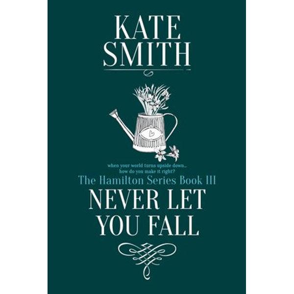 Never Let You Fall - Kate Smith   Karta-nauczyciela.org