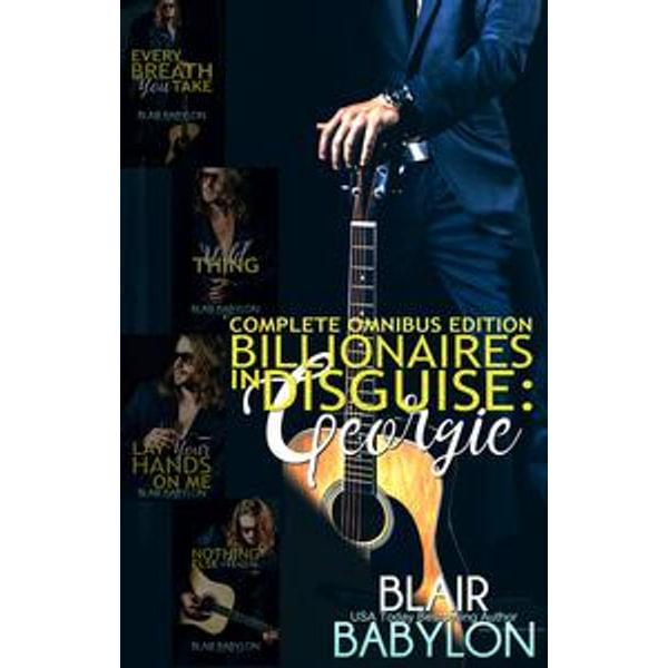Billionaires in Disguise: Georgie and Xan, Complete Omnibus Edition - Blair Babylon | Karta-nauczyciela.org