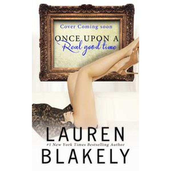 Once Upon A Real Good Time - Lauren Blakely | Karta-nauczyciela.org