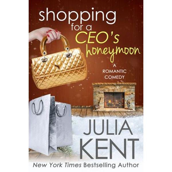 Shopping for a CEO's Honeymoon - Julia Kent | 2020-eala-conference.org