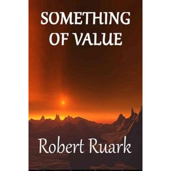 Something of Value - Robert Ruark | 2020-eala-conference.org