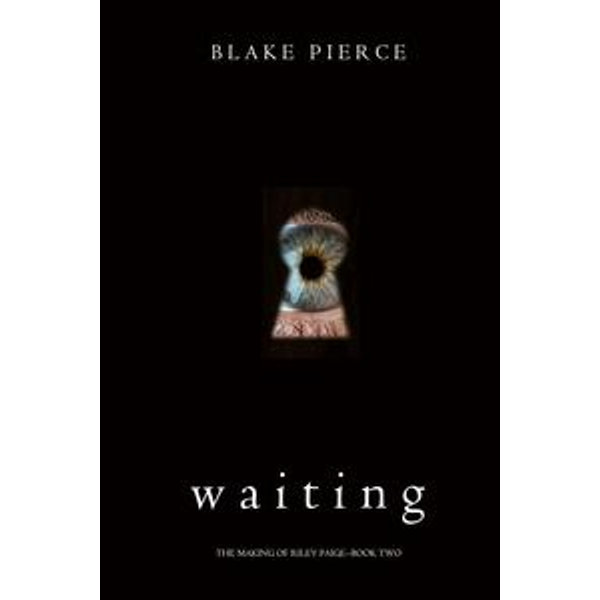 Waiting (The Making of Riley Paige-Book 2) - Blake Pierce   Karta-nauczyciela.org