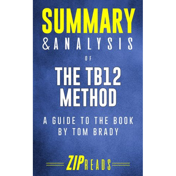 Summary & Analysis of The TB12 Method - ZIP Reads   2020-eala-conference.org