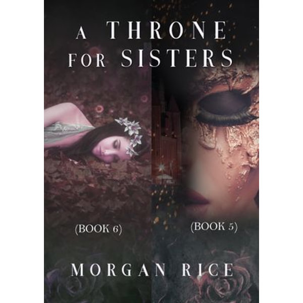 A Throne for Sisters (Books 5 and 6) - Morgan Rice | 2020-eala-conference.org