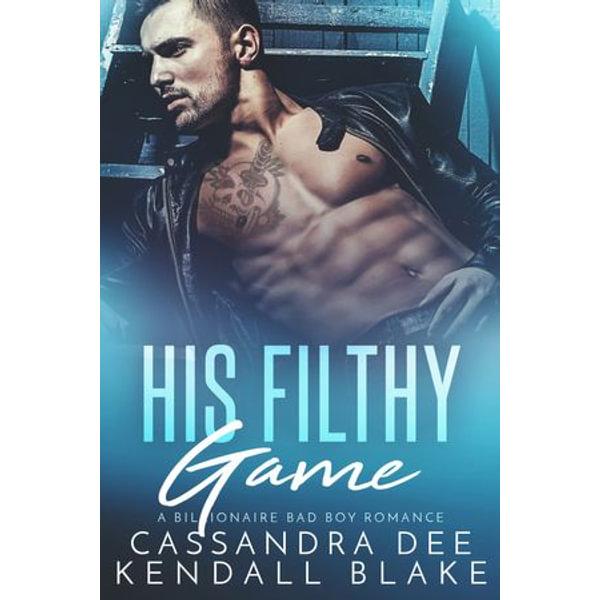His Filthy Game - Cassandra Dee, Kendall Blake | Karta-nauczyciela.org