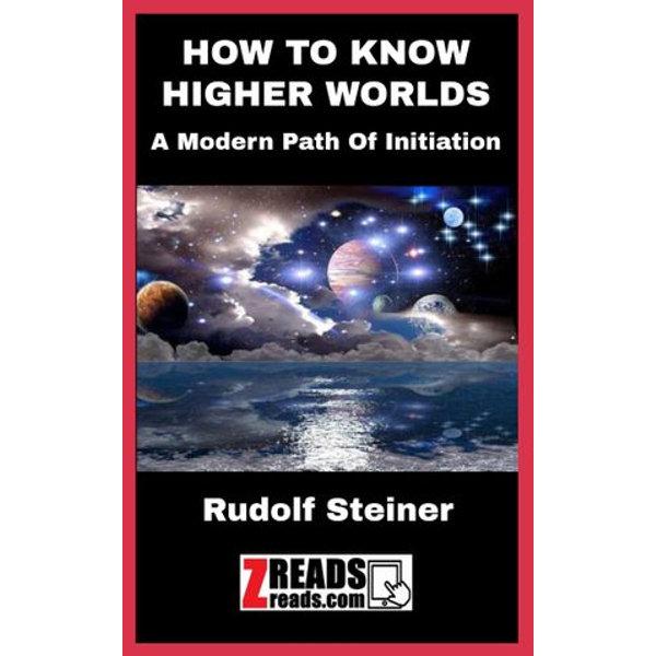 HOW TO KNOW HIGHER WORLDS - Rudolf Steiner, JamesM. Brand | Karta-nauczyciela.org