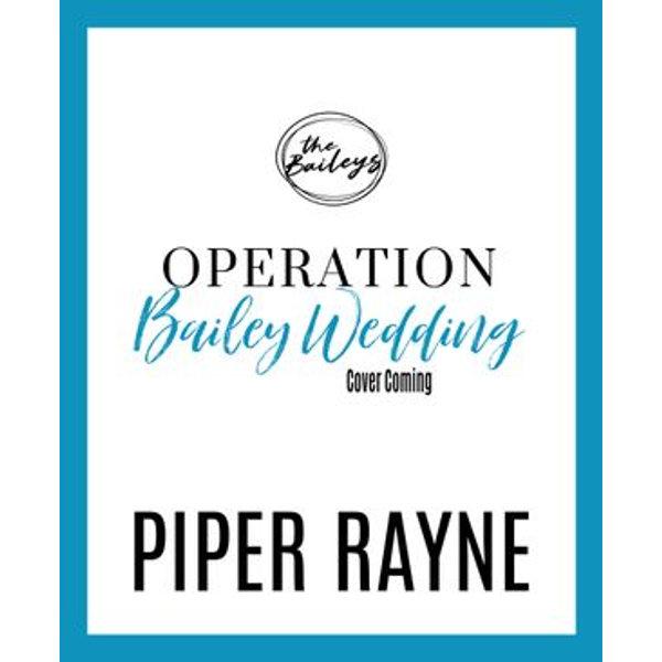 Operation Bailey Wedding - Piper Rayne | Karta-nauczyciela.org