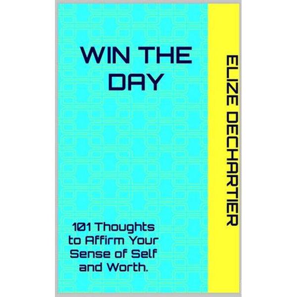 Win The Day - Elize DeChartier | Karta-nauczyciela.org