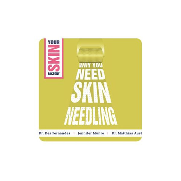 Why You Need Skin Needling - Dr Des Fernandes, Dr Matthias Aust, Jennifer Munro   Karta-nauczyciela.org