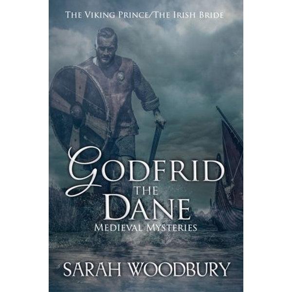 Godfrid the Dane Medieval Mysteries Boxed Set - Sarah Woodbury | Karta-nauczyciela.org