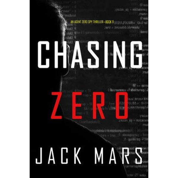 Chasing Zero (An Agent Zero Spy Thriller-Book #9) - Jack Mars | Karta-nauczyciela.org