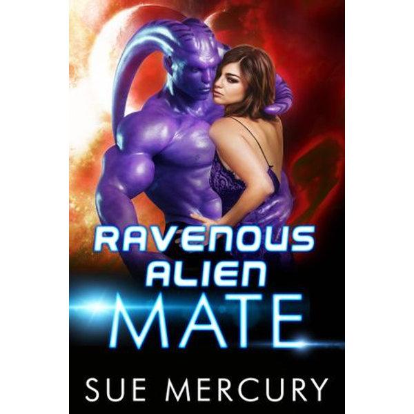 Ravenous Alien Mate - Sue Mercury, Sue Lyndon | 2020-eala-conference.org