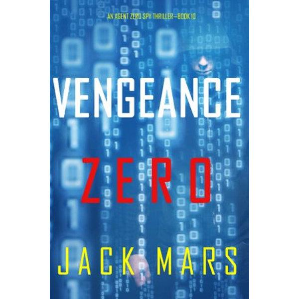 Vengeance Zero (An Agent Zero Spy Thriller-Book #10) - Jack Mars | Karta-nauczyciela.org