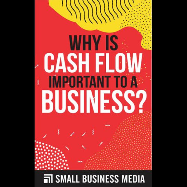 Why Is Cash Flow Important To A Business - Small Business Media | 2020-eala-conference.org