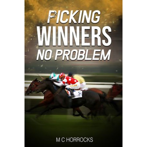 Picking Winners No Problem - Mark Horrocks | 2020-eala-conference.org