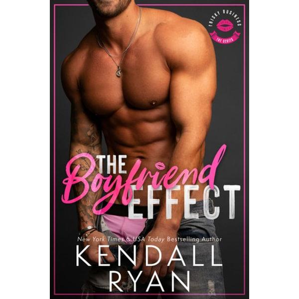 The Boyfriend Effect - Kendall Ryan   Karta-nauczyciela.org