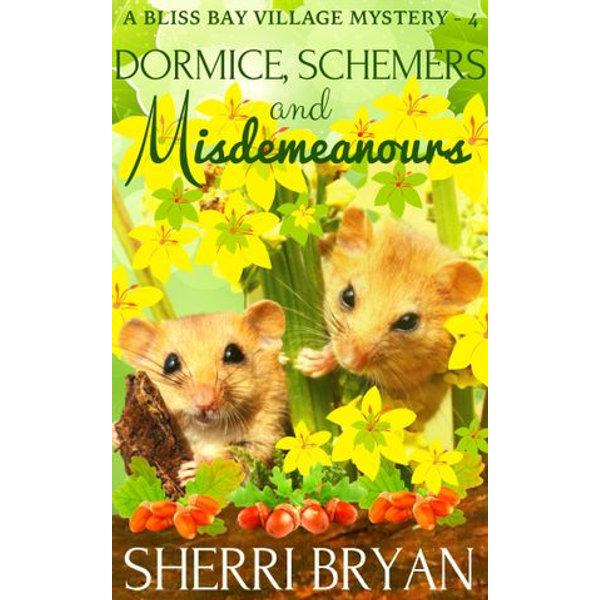 Dormice, Schemers, and Misdemeanours - Sherri Bryan   2020-eala-conference.org