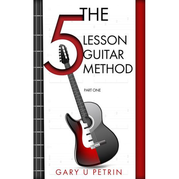 The 5 Lesson Guitar Method - Part One - Gary U Petrin   2020-eala-conference.org