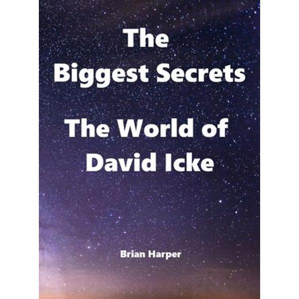 The Biggest Secrets - The World of David Icke - Brian Harper | Karta-nauczyciela.org
