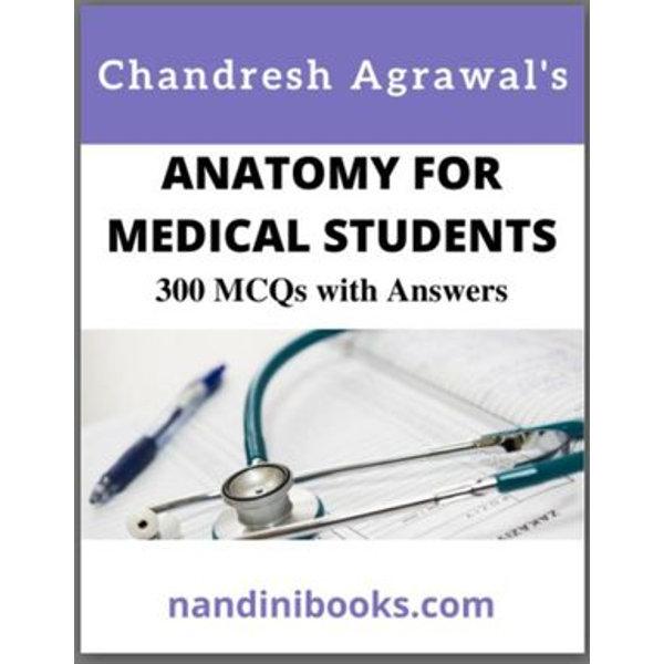 Anatomy For Medical Students-MCQs - Dr Chandresh Agrawal, nandinibooks | Karta-nauczyciela.org