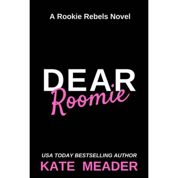 Dear Roomie (A Rookie Rebels Novel) - Kate Meader | Karta-nauczyciela.org
