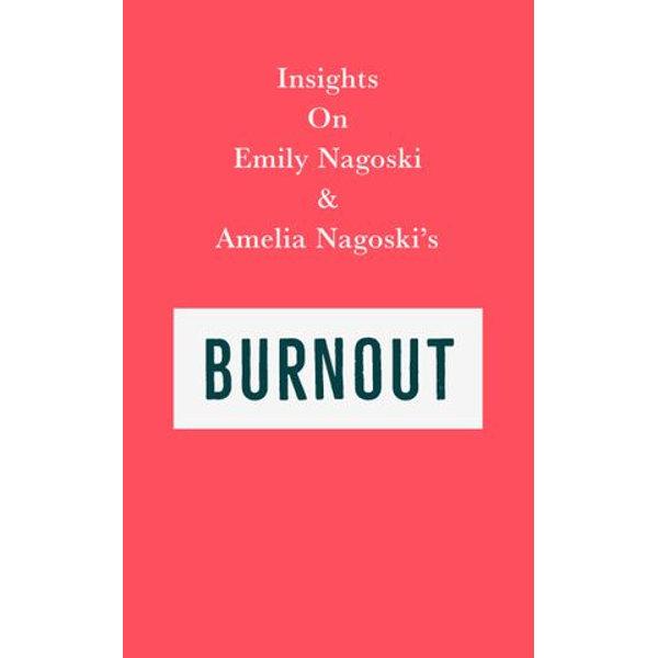 Insights on Emily Nagoski & Amelia Nagoski's Burnout - Swift Reads | Karta-nauczyciela.org