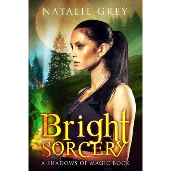 Bright Sorcery - Natalie Grey | 2020-eala-conference.org
