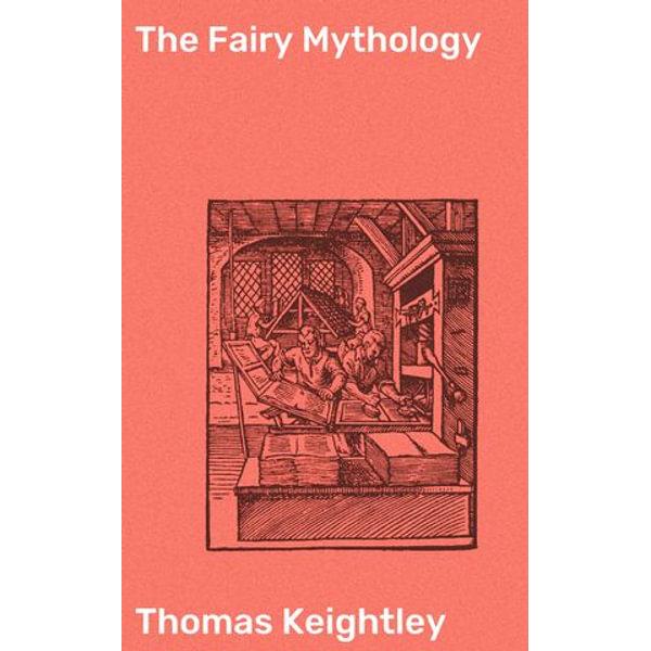 The Fairy Mythology - Thomas Keightley | Karta-nauczyciela.org