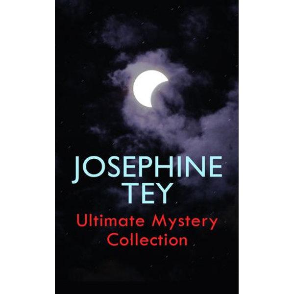 JOSEPHINE TEY - Ultimate Mystery Collection - Josephine Tey | Karta-nauczyciela.org