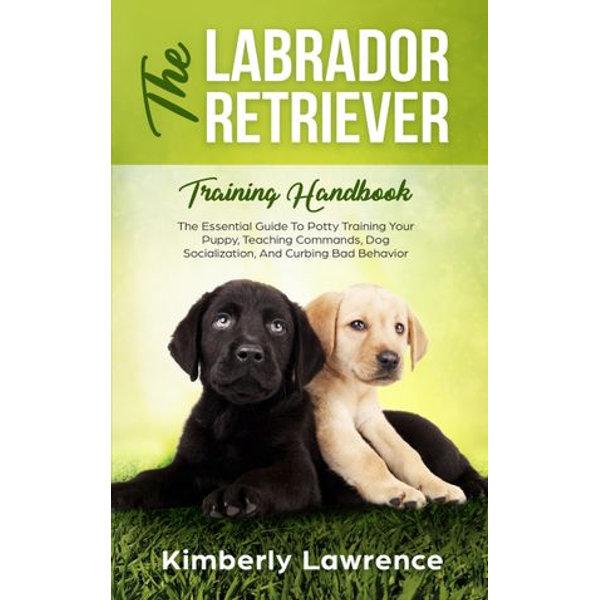 The Labrador Retriever Training Handbook - Kimberly Lawrence   Karta-nauczyciela.org